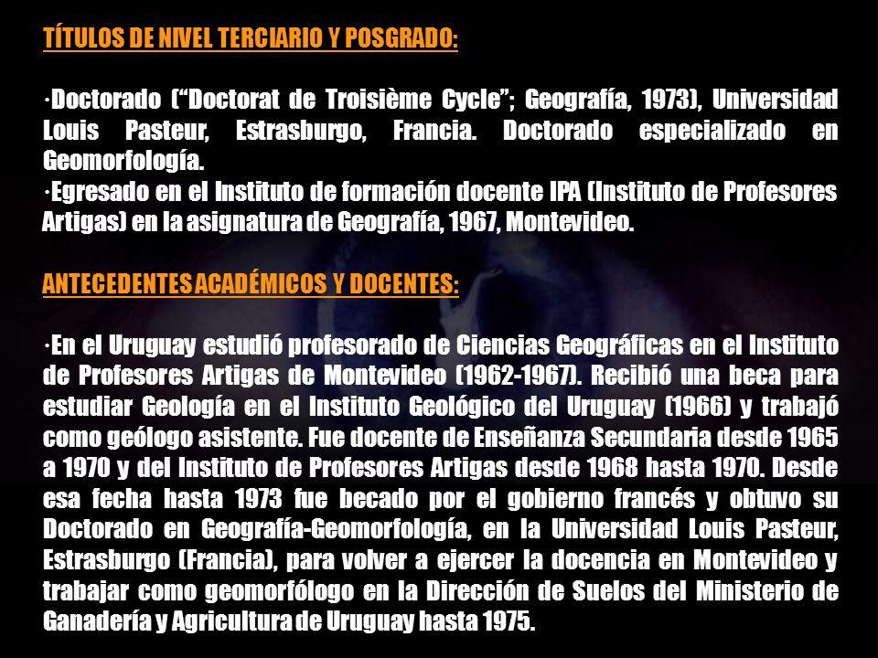 DATOS PERSONALES: ·Danilo Antón Giudice (1940, Montevideo, Uruguay). ·Docente, investigador y escritor. ·Más de 40 años de experiencia en ciencias geo