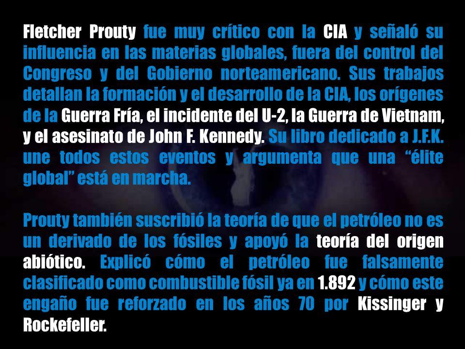 Los libros de Prouty incluyen El equipo secreto: La CIA y sus aliados en control de Estados Unidos y el mundo y JFK: La CIA, Vietnam, y el complot par