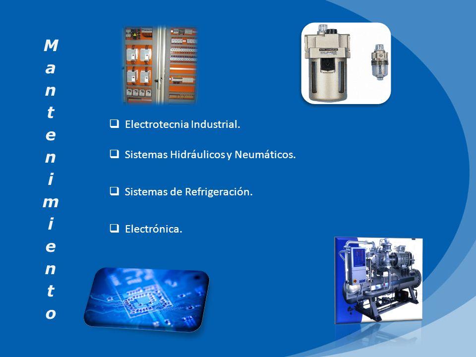 Electrotecnia Industrial. Sistemas Hidráulicos y Neumáticos. Sistemas de Refrigeración. Electrónica.