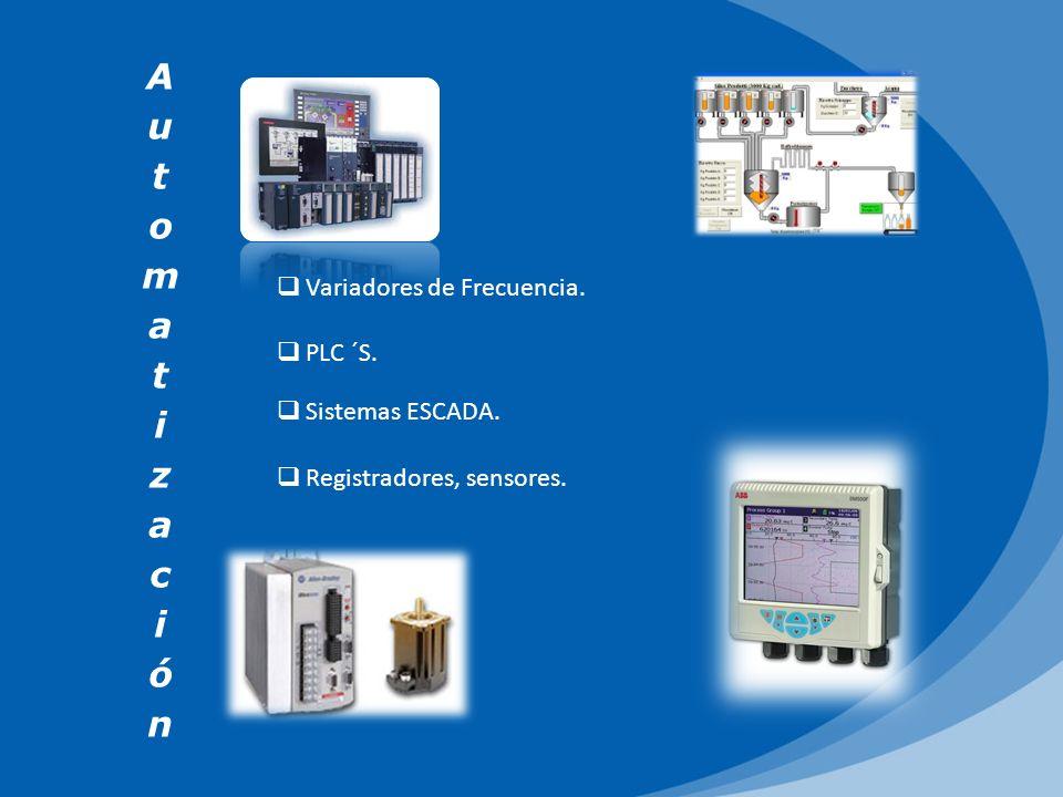 Variadores de Frecuencia. PLC ´S. Sistemas ESCADA. Registradores, sensores.