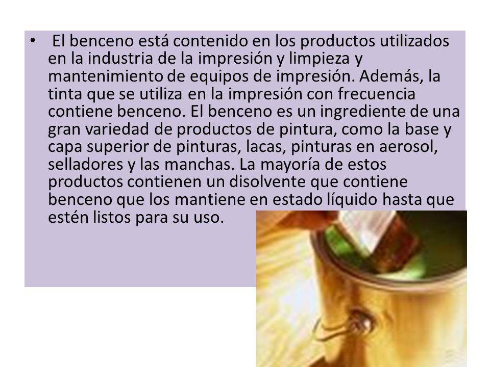 El benceno está contenido en los productos utilizados en la industria de la impresión y limpieza y mantenimiento de equipos de impresión. Además, la t
