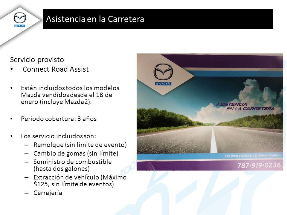 Asistencia en la Carretera Servicio provisto Connect Road Assist Están incluidos todos los modelos Mazda vendidos desde el 18 de enero (incluye Mazda2