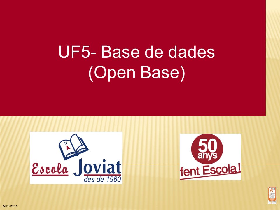 UF5- Base de dades (Open Base) 34R/1I/1P-212 1