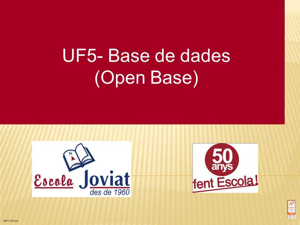 UF5- Base de dades (Open Base) 34R/1I/1P-212 1
