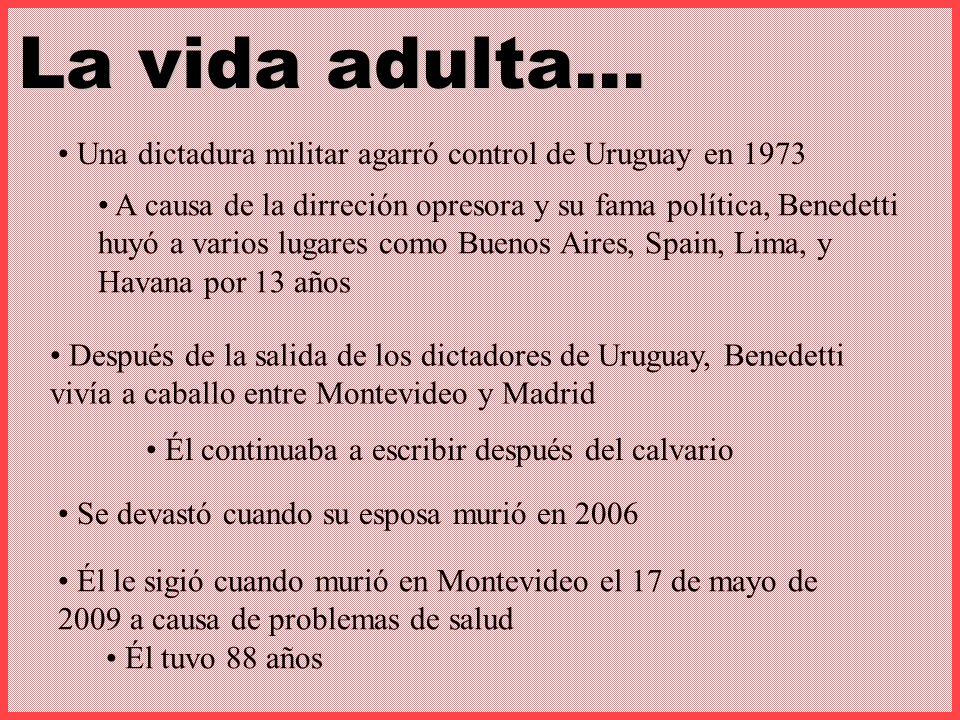 Una dictadura militar agarró control de Uruguay en 1973 A causa de la dirreción opresora y su fama política, Benedetti huyó a varios lugares como Buen