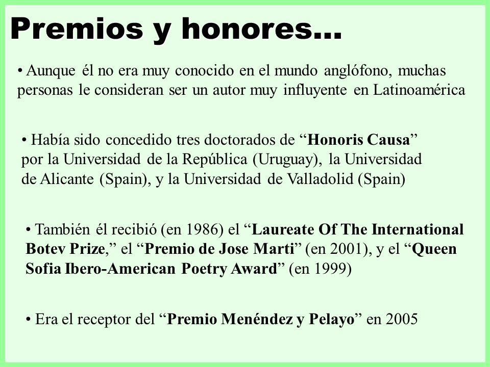 Aunque él no era muy conocido en el mundo anglófono, muchas personas le consideran ser un autor muy influyente en Latinoamérica Premios y honores… Hab