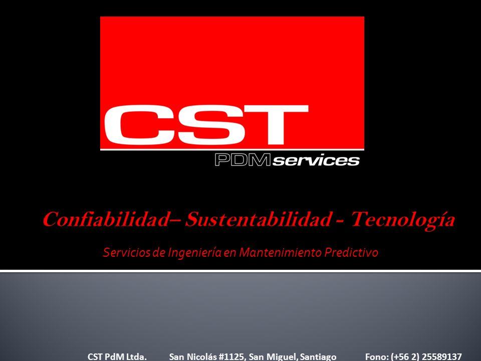Servicios de Ingeniería en Mantenimiento Predictivo CST PdM Ltda. San Nicolás #1125, San Miguel, Santiago Fono: (+56 2) 25589137
