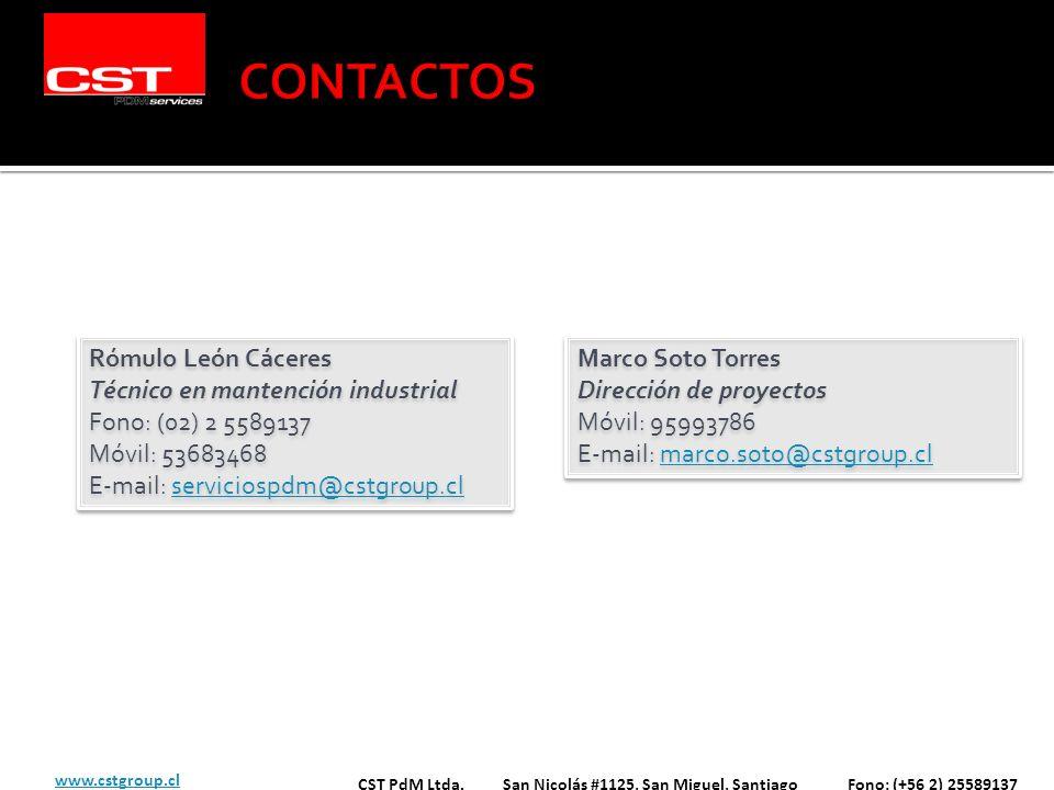 CST PdM Ltda. San Nicolás #1125, San Miguel, Santiago Fono: (+56 2) 25589137 Rómulo León Cáceres Técnico en mantención industrial Fono: (02) 2 5589137
