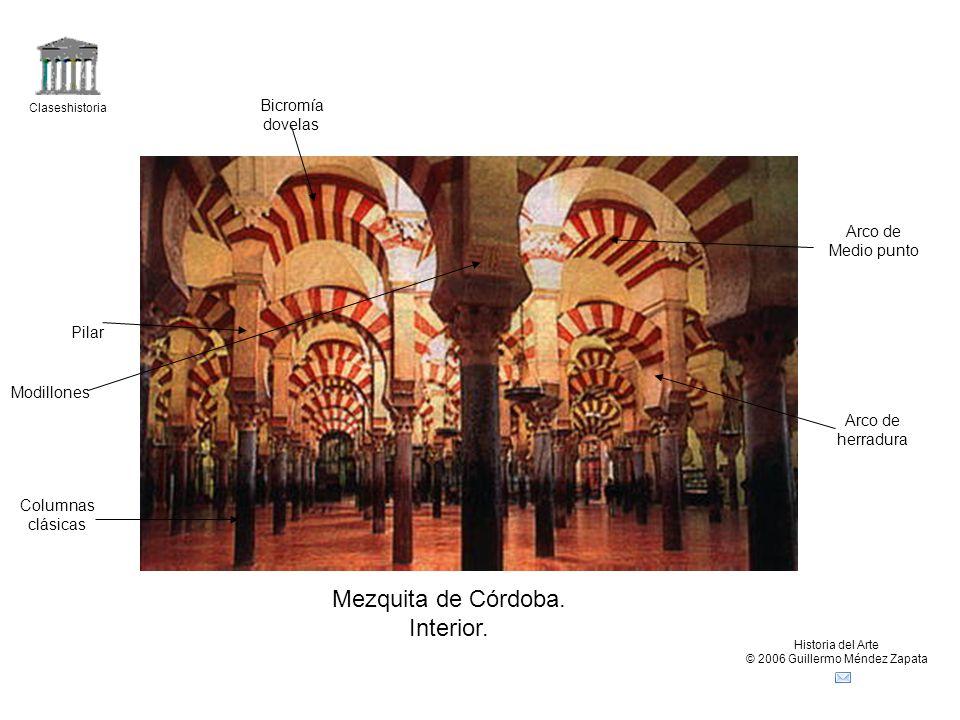 Claseshistoria Historia del Arte © 2006 Guillermo Méndez Zapata Mezquita de Córdoba. Interior. Columnas clásicas Pilar Modillones Arco de herradura Ar