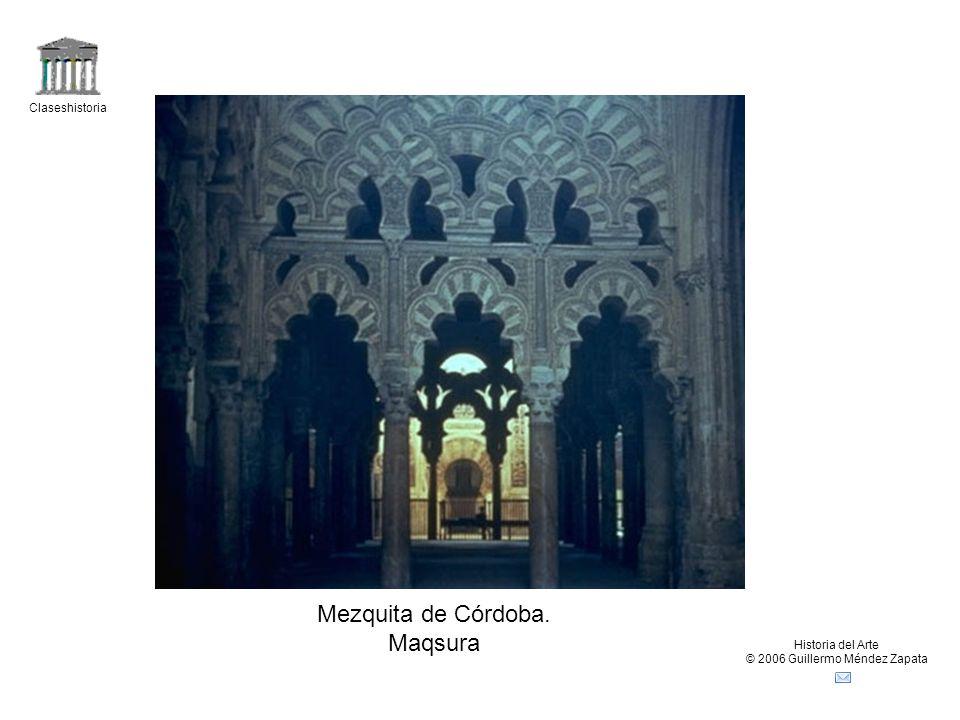 Claseshistoria Historia del Arte © 2006 Guillermo Méndez Zapata Mezquita de Córdoba. Maqsura