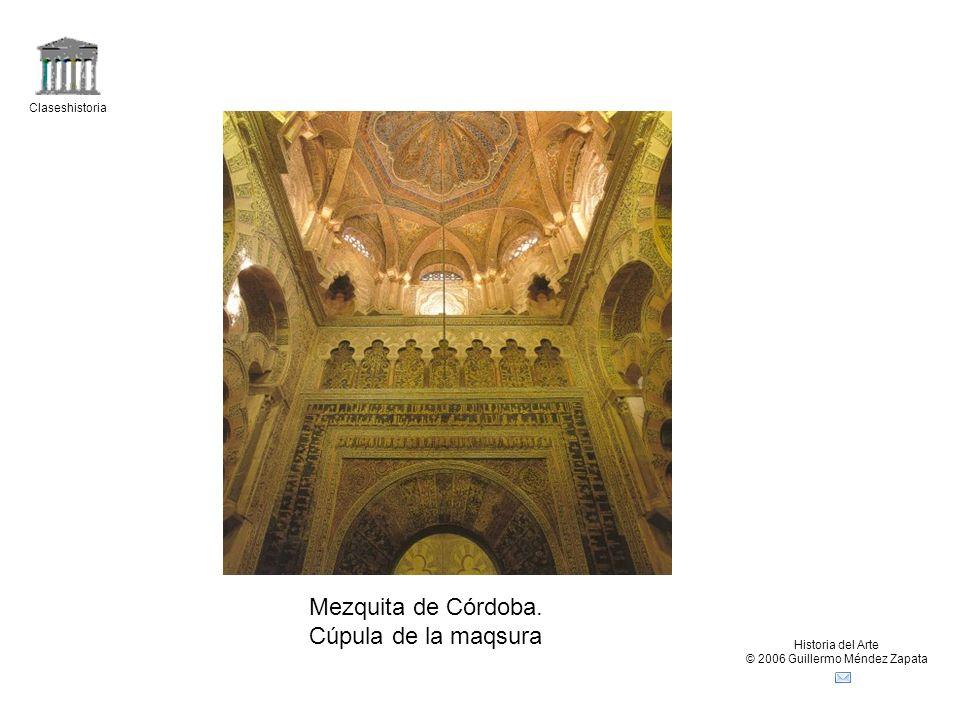 Claseshistoria Historia del Arte © 2006 Guillermo Méndez Zapata Mezquita de Córdoba. Cúpula de la maqsura