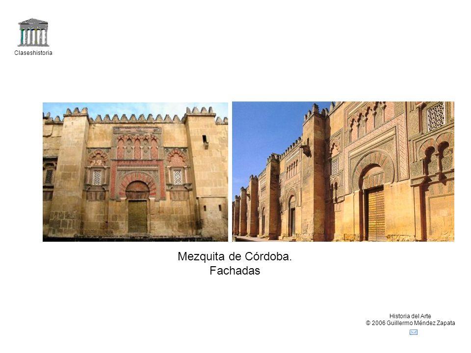 Claseshistoria Historia del Arte © 2006 Guillermo Méndez Zapata Mezquita de Córdoba. Fachadas