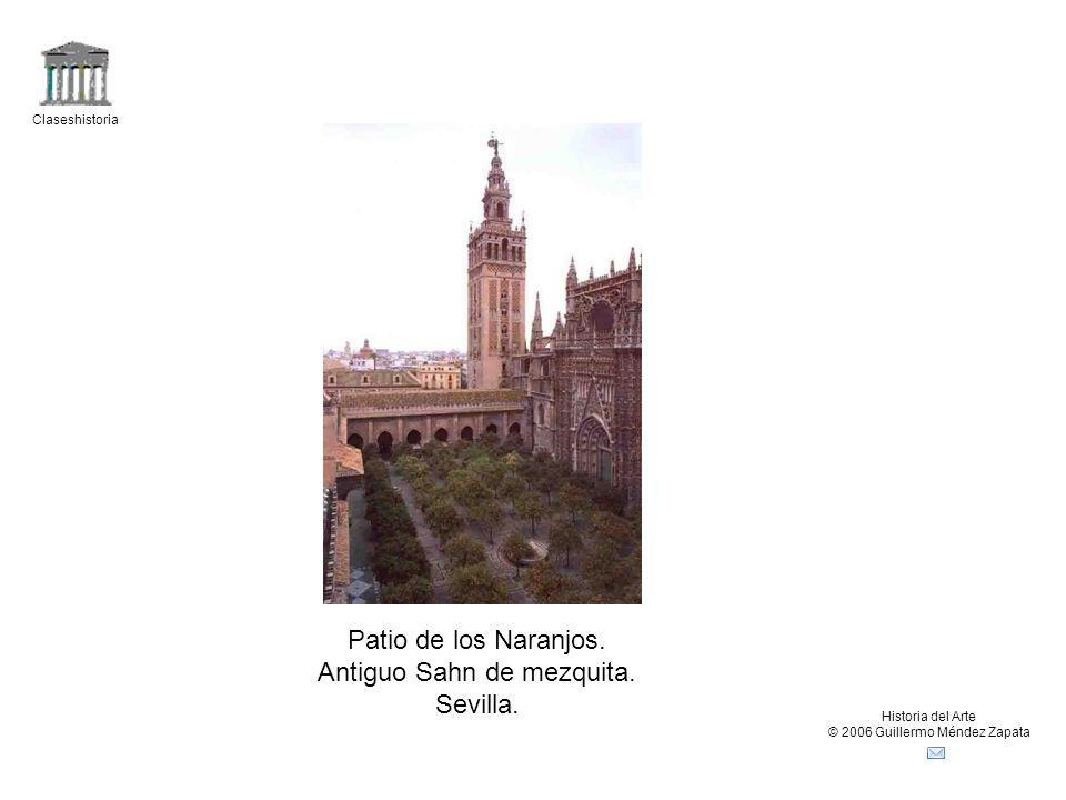 Claseshistoria Historia del Arte © 2006 Guillermo Méndez Zapata Patio de los Naranjos.