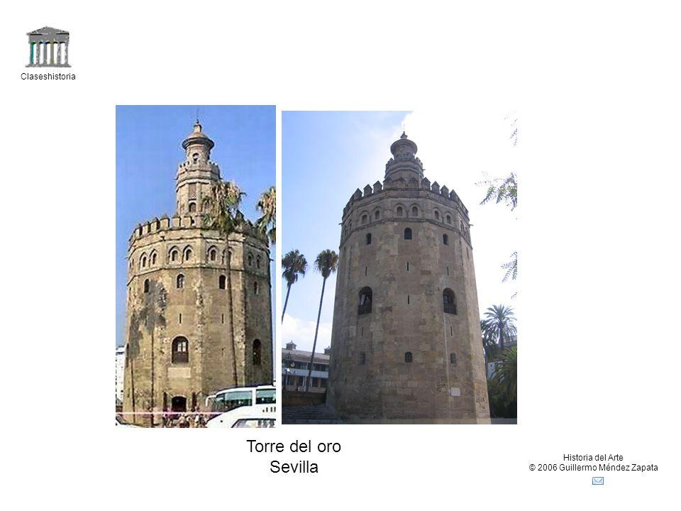 Claseshistoria Historia del Arte © 2006 Guillermo Méndez Zapata Torre del oro Sevilla