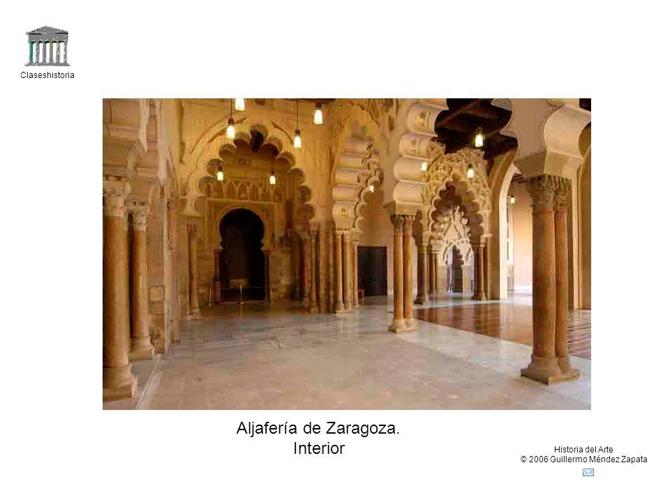 Claseshistoria Historia del Arte © 2006 Guillermo Méndez Zapata Aljafería de Zaragoza. Interior