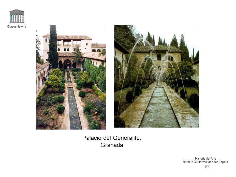 Claseshistoria Historia del Arte © 2006 Guillermo Méndez Zapata Palacio del Generalife. Granada