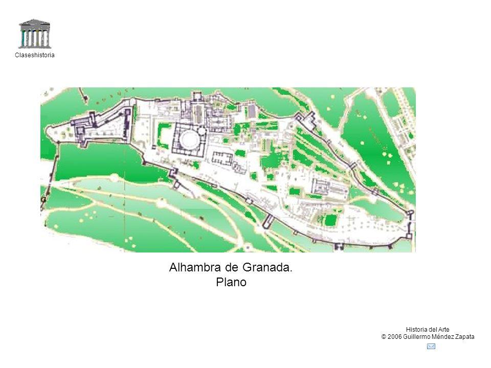 Claseshistoria Historia del Arte © 2006 Guillermo Méndez Zapata Alhambra de Granada. Plano