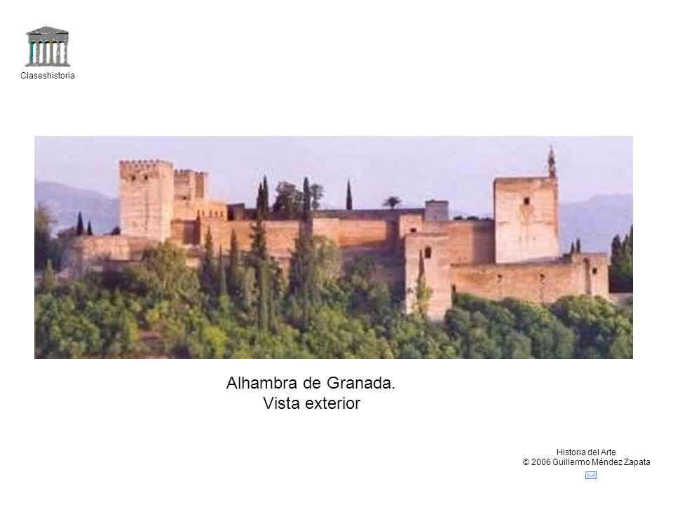 Claseshistoria Historia del Arte © 2006 Guillermo Méndez Zapata Alhambra de Granada. Vista exterior