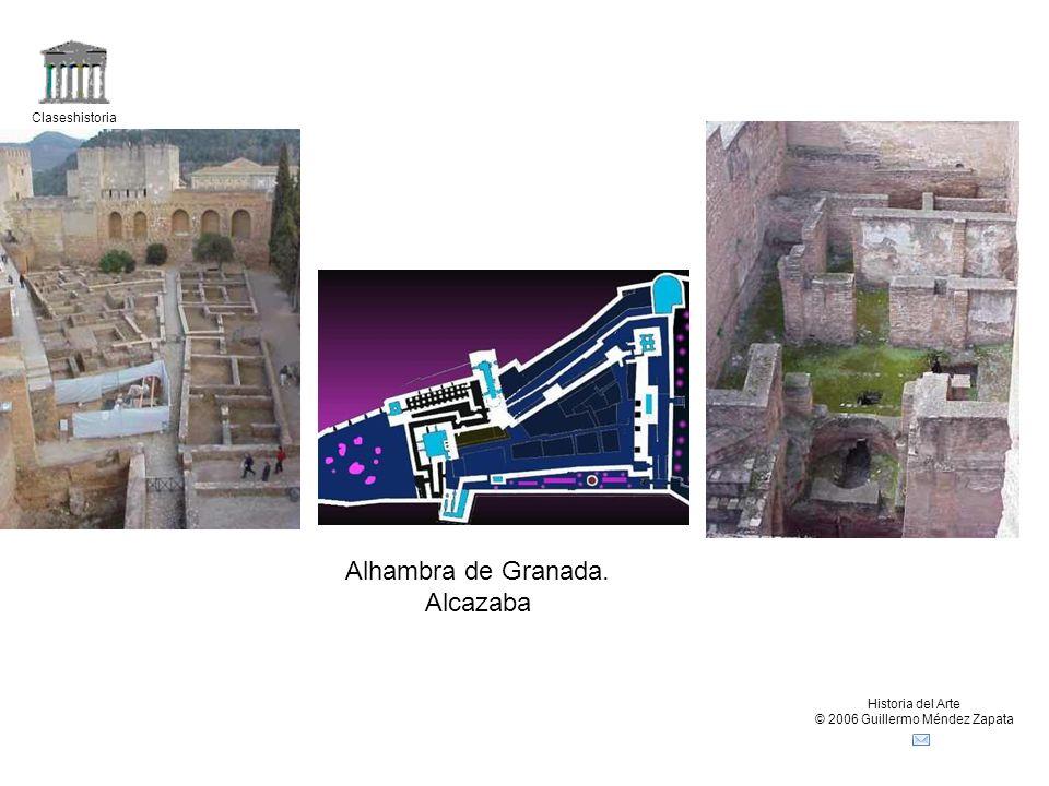 Claseshistoria Historia del Arte © 2006 Guillermo Méndez Zapata Alhambra de Granada. Alcazaba