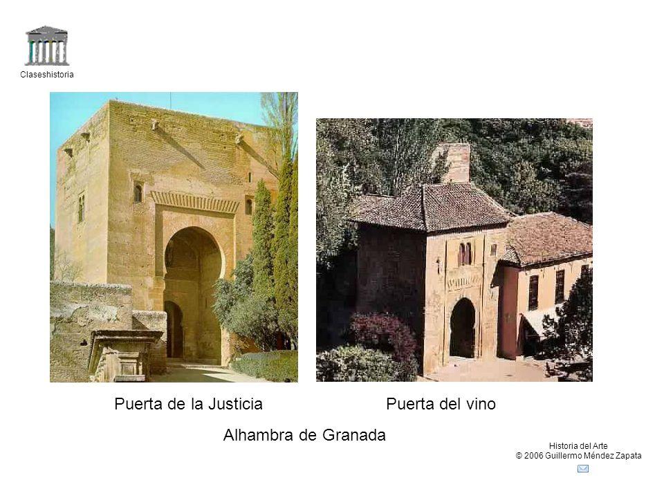 Claseshistoria Historia del Arte © 2006 Guillermo Méndez Zapata Puerta de la JusticiaPuerta del vino Alhambra de Granada