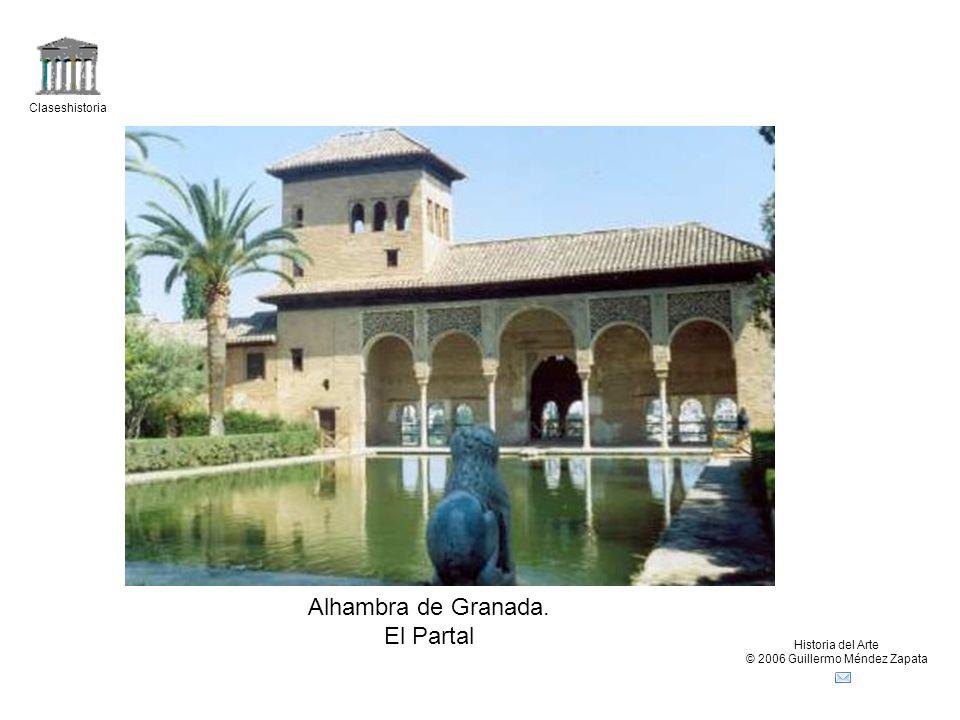 Claseshistoria Historia del Arte © 2006 Guillermo Méndez Zapata Alhambra de Granada. El Partal