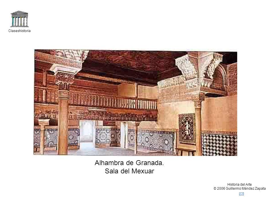 Claseshistoria Historia del Arte © 2006 Guillermo Méndez Zapata Alhambra de Granada. Sala del Mexuar