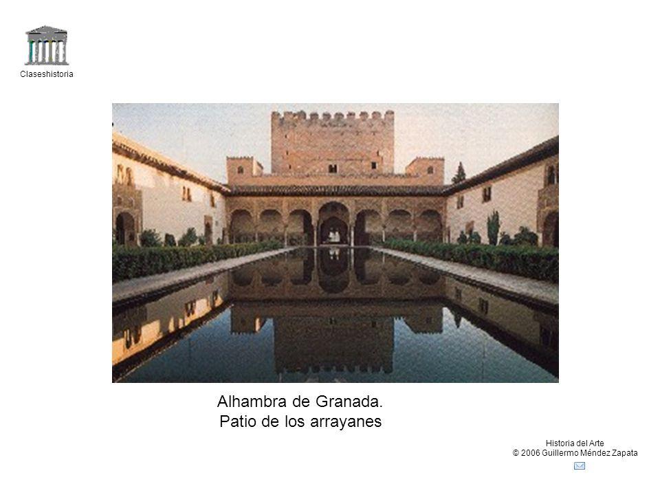 Claseshistoria Historia del Arte © 2006 Guillermo Méndez Zapata Alhambra de Granada. Patio de los arrayanes