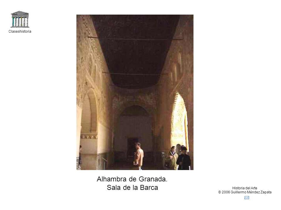 Claseshistoria Historia del Arte © 2006 Guillermo Méndez Zapata Alhambra de Granada. Sala de la Barca