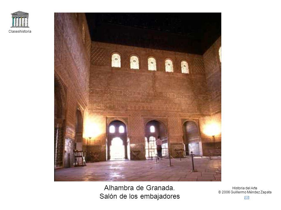 Claseshistoria Historia del Arte © 2006 Guillermo Méndez Zapata Alhambra de Granada. Salón de los embajadores