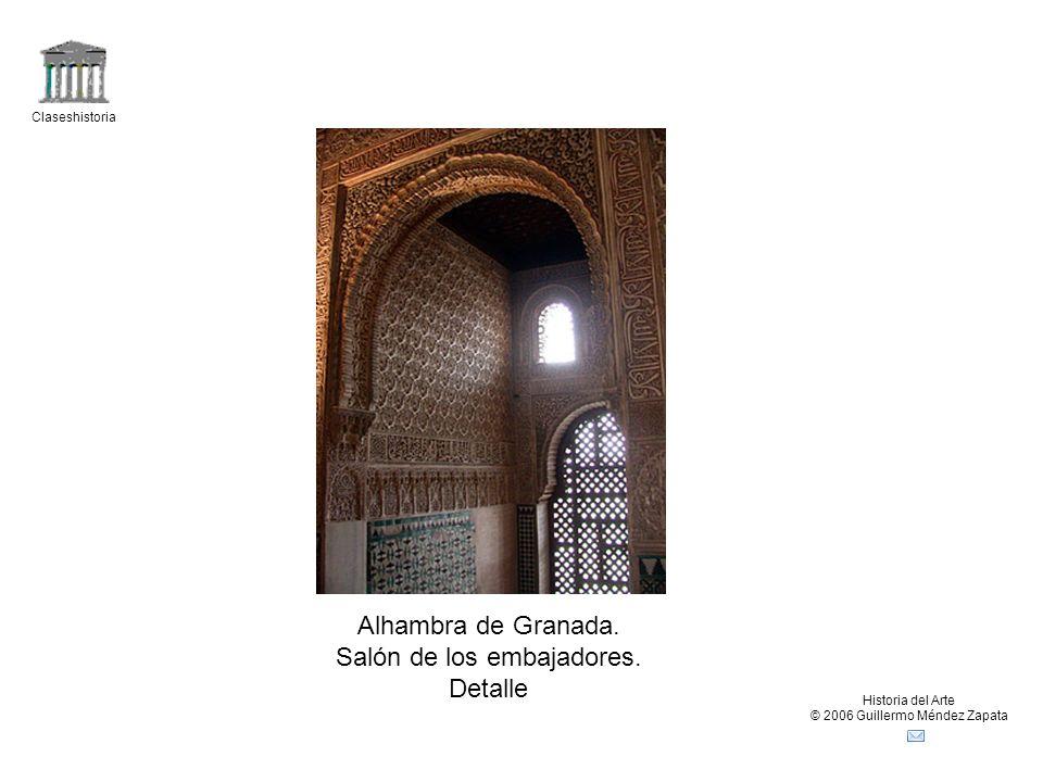 Claseshistoria Historia del Arte © 2006 Guillermo Méndez Zapata Alhambra de Granada. Salón de los embajadores. Detalle