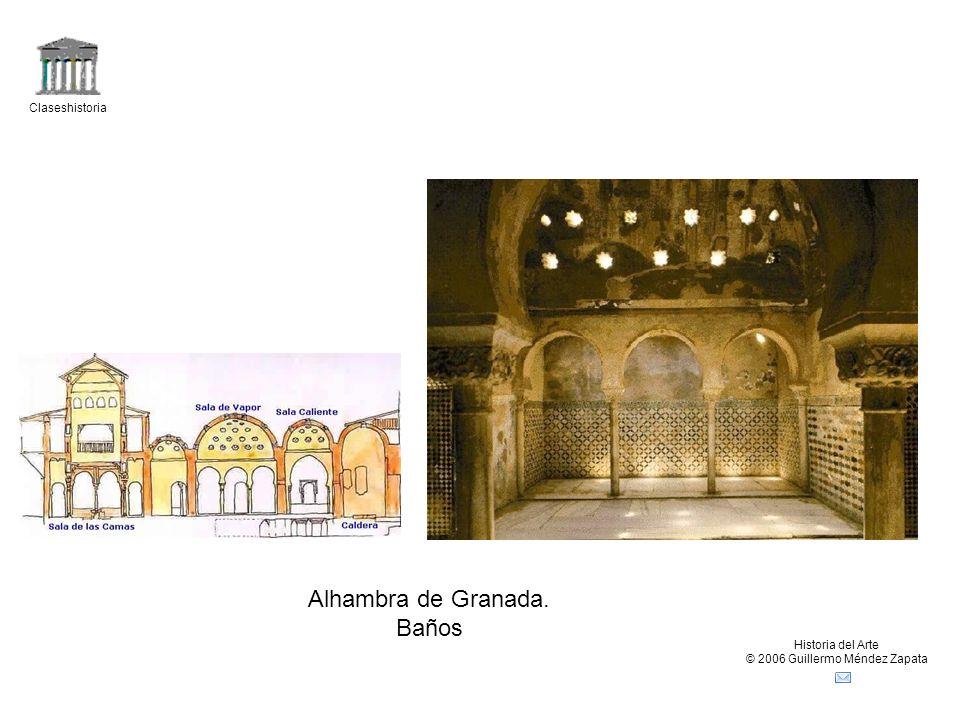 Claseshistoria Historia del Arte © 2006 Guillermo Méndez Zapata Alhambra de Granada. Baños