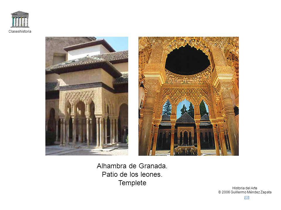 Claseshistoria Historia del Arte © 2006 Guillermo Méndez Zapata Alhambra de Granada. Patio de los leones. Templete