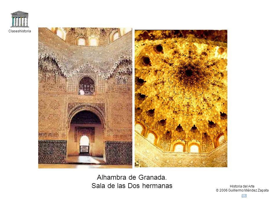 Claseshistoria Historia del Arte © 2006 Guillermo Méndez Zapata Alhambra de Granada. Sala de las Dos hermanas