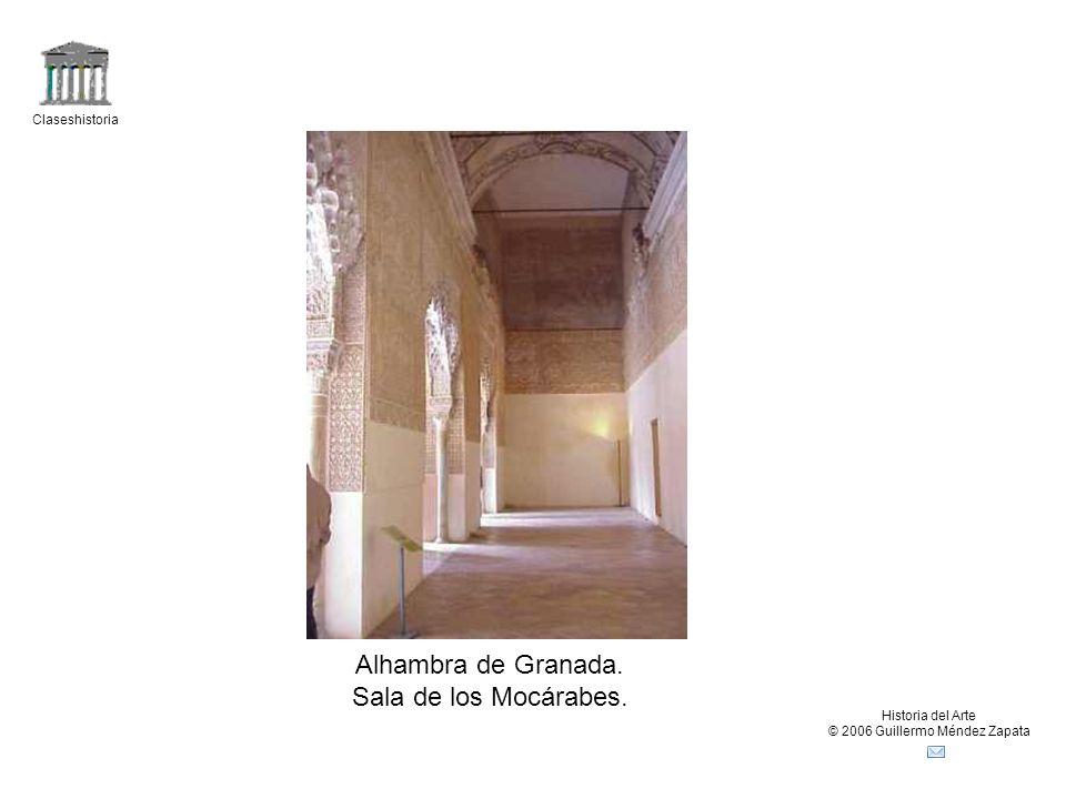 Claseshistoria Historia del Arte © 2006 Guillermo Méndez Zapata Alhambra de Granada. Sala de los Mocárabes.