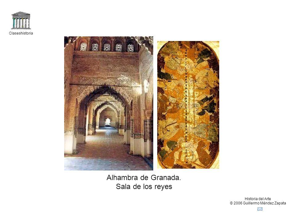 Claseshistoria Historia del Arte © 2006 Guillermo Méndez Zapata Alhambra de Granada. Sala de los reyes