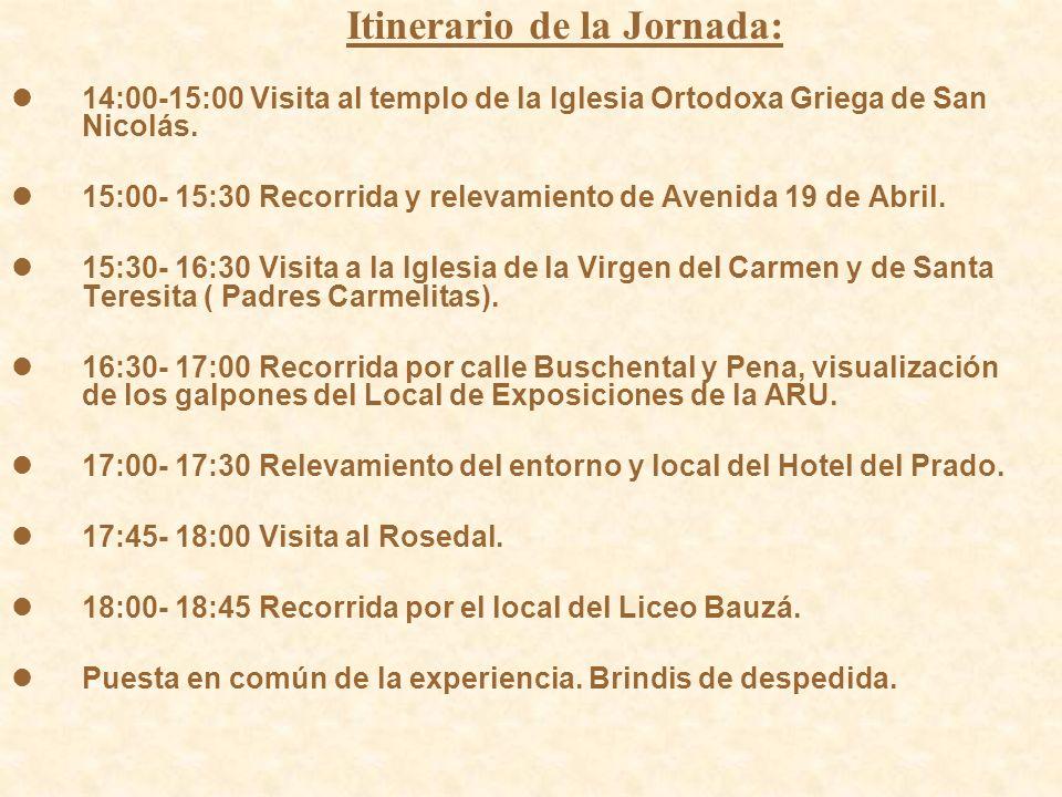 Itinerario de la Jornada: 14:00-15:00 Visita al templo de la Iglesia Ortodoxa Griega de San Nicolás.