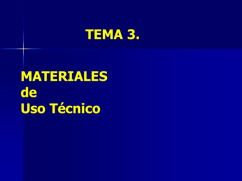 MATERIALES de Uso Técnico TEMA 3.