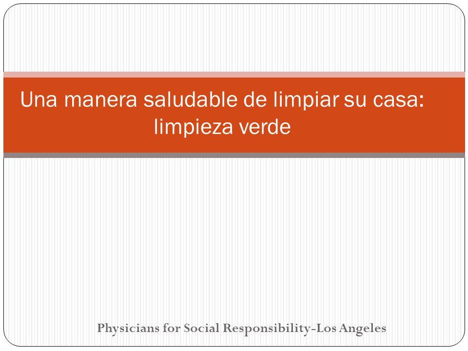 Physicians for Social Responsibility-Los Angeles Una manera saludable de limpiar su casa: limpieza verde