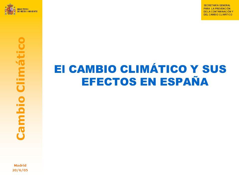 SECRETARIA GENERAL PARA SECRETA RÍA GENERAL PARA LA PREVENC IÓN DE LA CONTAMI NACIÓN Y DEL CAMBIO CLIMÁTIC OSSSS S SECRETARÍA GENERAL PARA LA PREVENCIÓN DE LA CONTAMINACIÓN Y DEL CAMBIO CLIMÁTICO Cambio Climático Madrid 20/6/05 3 Cambios observados y futuros (I) En los últimos cien años España se ha calentando más que el promedio europeo (0.95 ºC).