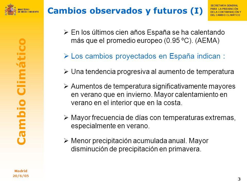 SECRETARIA GENERAL PARA SECRETA RÍA GENERAL PARA LA PREVENC IÓN DE LA CONTAMI NACIÓN Y DEL CAMBIO CLIMÁTIC OSSSS S SECRETARÍA GENERAL PARA LA PREVENCIÓN DE LA CONTAMINACIÓN Y DEL CAMBIO CLIMÁTICO Cambio Climático Madrid 20/6/05 4 Cambios observados y futuros (II) Durante el siglo XXI el calentamiento en España también será superior al promedio europeo Fuente: Agencia Europea de Medio Ambiente (AEMA)