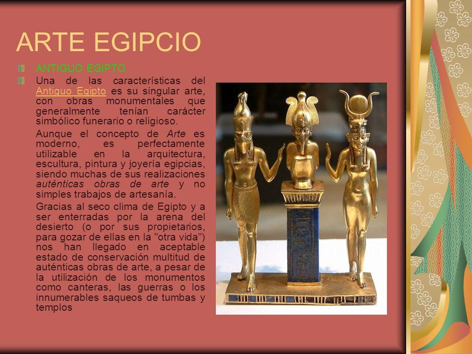 ARTE EGIPCIO Características generales Las esculturas y bajorrelieves se ceñían a una serie de convencionalismos, cánones o normas que se mantuvieron invariables en casi todos los periodos durante tres mil años.
