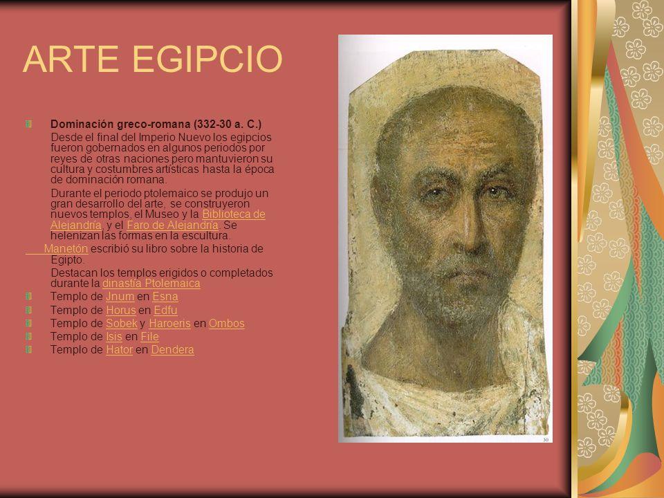 Dominación greco-romana (332-30 a. C.) Desde el final del Imperio Nuevo los egipcios fueron gobernados en algunos periodos por reyes de otras naciones