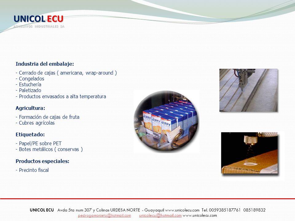 Industria del embalaje: - Cerrado de cajas ( americana, wrap-around ) - Congelados - Estuchería - Paletizado - Productos envasados a alta temperatura
