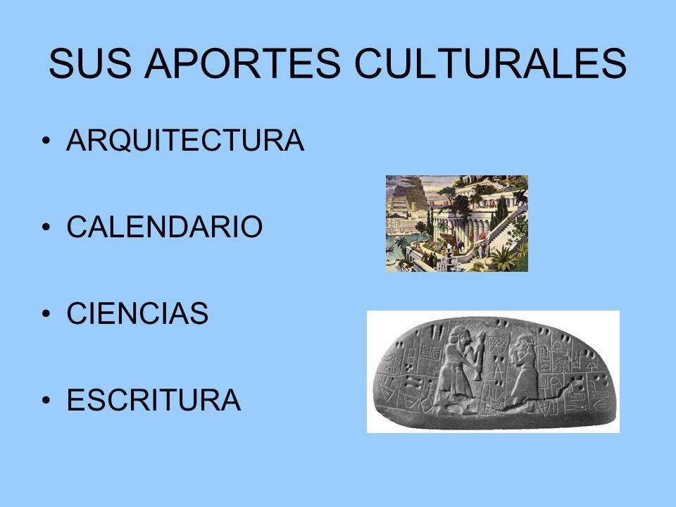 SUS APORTES CULTURALES ARQUITECTURA CALENDARIO CIENCIAS ESCRITURA