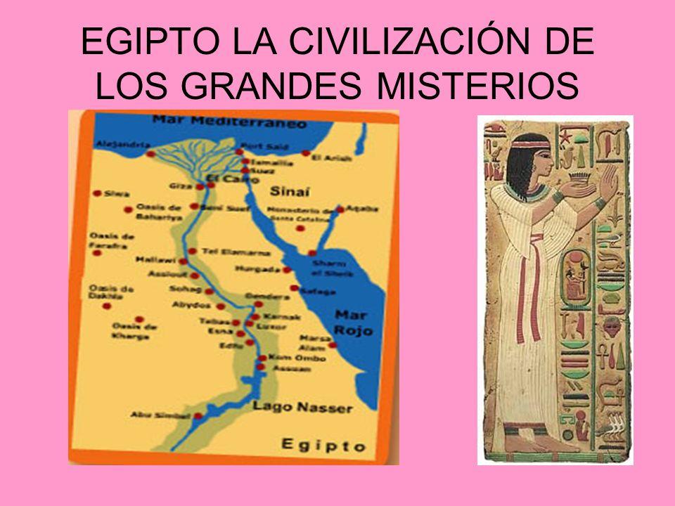 EGIPTO LA CIVILIZACIÓN DE LOS GRANDES MISTERIOS