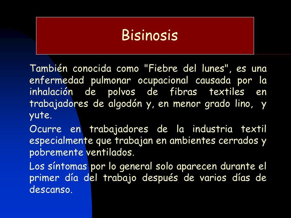 Bisinosis También conocida como