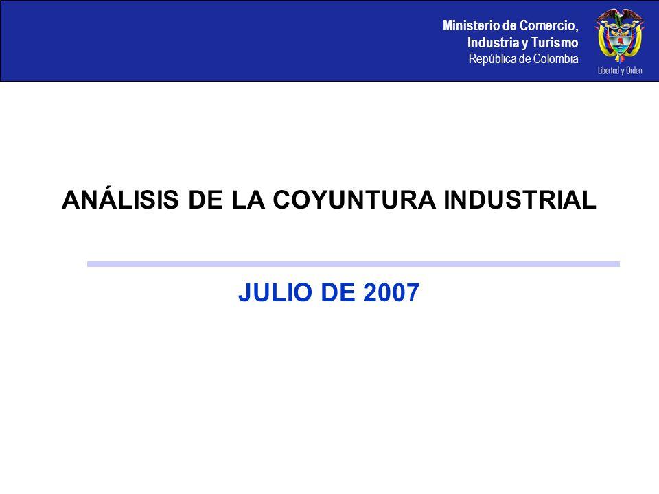 Ministerio de Comercio, Industria y Turismo República de Colombia vehículos La clase industrial que mayor crecimiento presenta en empleo entre enero-julio de 2007 es una de las que mayor peso tiene en la escala de producción nacional.