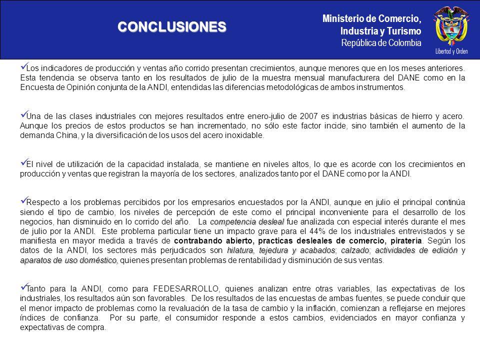 Ministerio de Comercio, Industria y Turismo República de Colombia CONCLUSIONES Los indicadores de producción y ventas año corrido presentan crecimientos, aunque menores que en los meses anteriores.