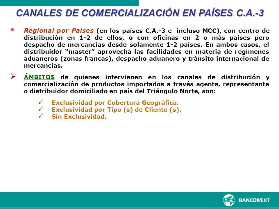Regional por Países (en los países C.A.-3 e incluso MCC), con centro de distribución en 1-2 de ellos, o con oficinas en 2 o más países pero despacho d