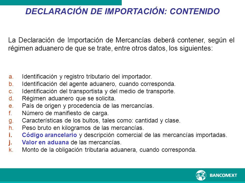 a.Identificación y registro tributario del importador. b.Identificación del agente aduanero, cuando corresponda. c.Identificación del transportista y